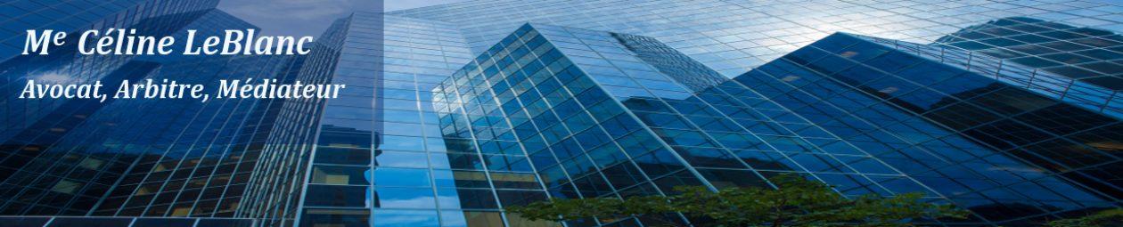 Avocat | Arbitrage (arbitre) commercial | Médiation civile et commerciale | Me Céline LeBlanc